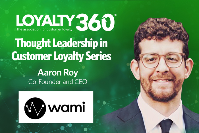Loyalty360 Thought Leadership Series | Aaron Roy, Wami
