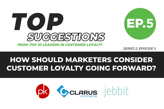 How Should Marketers Consider Customer Loyalty Going Forward? | Top Suggestions From Top Ten Leaders