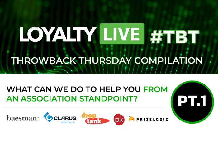 What Can We Do to Help You From an Association Standpoint? | Loyalty Live Throwback Thursday