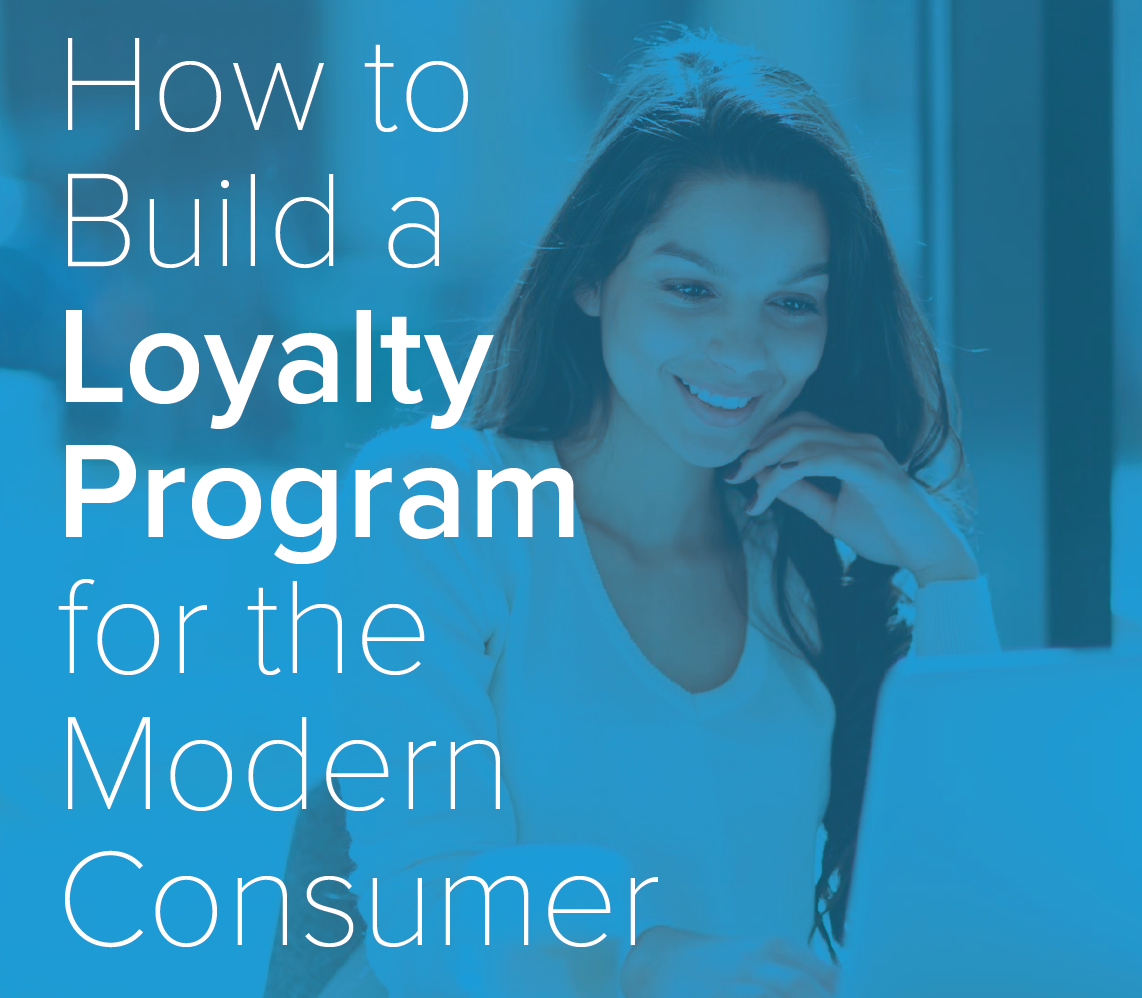 How to Build a Loyalty Program for the Modern Consumer