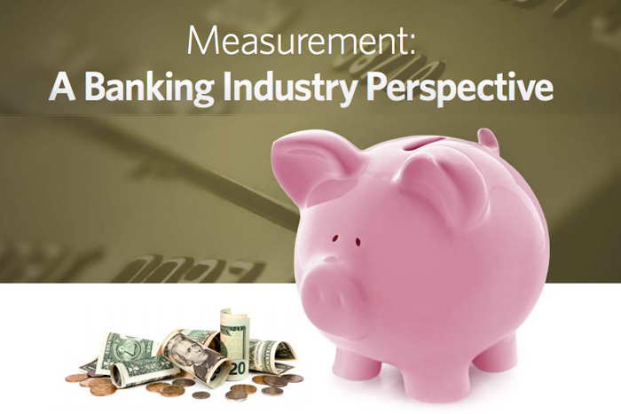 Measurement: A Banking Industry Perspective