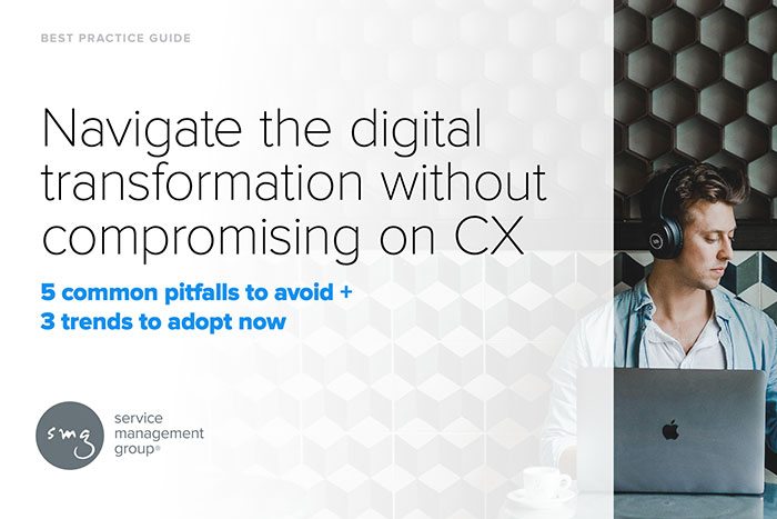 Navigate the Digital Transformation Without Compromising on CX