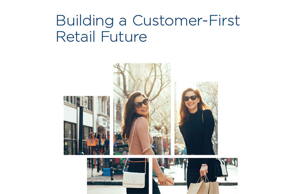 Building a Customer-First Retail Future