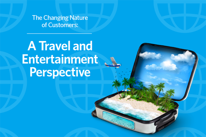 Executive Perspectives: The Changing Nature of Customers: A Travel and Entertainment Perspective