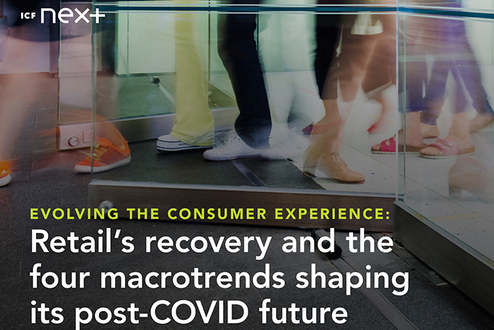 Evolving the Consumer Experience: Retail's Recovery and The Four Macrotrends Shaping its Post-COVID