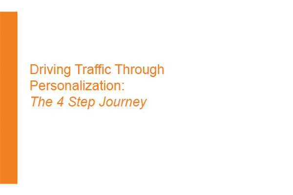 Driving Traffic Through Personalization: The 4 Step Journey