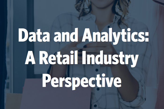 Data and Analytics: A Retail Industry Perspective