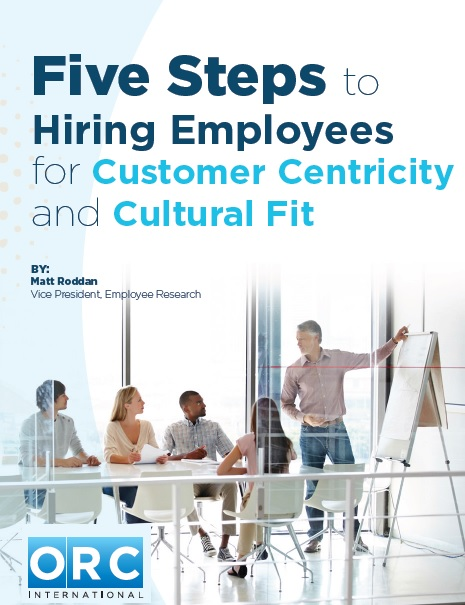 Five Steps to Hiring Employees for Customer Centricity and Cultural Fit