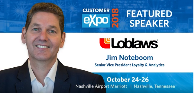 Loyalty360 Customer Expo 2018 Preview: Jim Noteboom, SVP Loyalty & Analytics, Loblaws