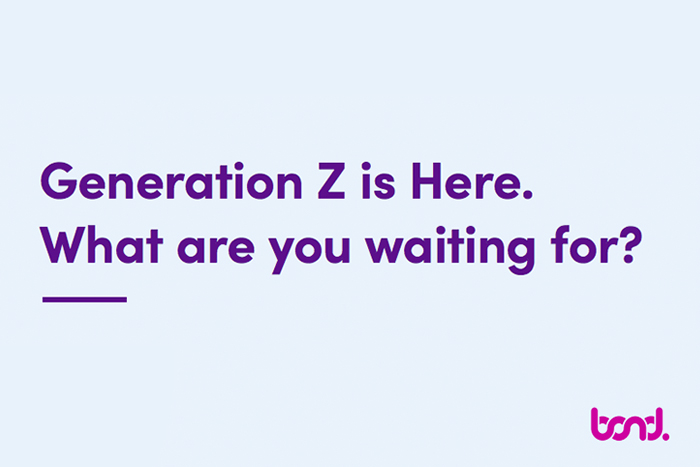 Generation Z is Here. What Are you Waiting For?