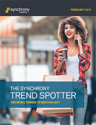 The Synchrony Trend Spotter: Ten Retail Trends to Watch in 2017