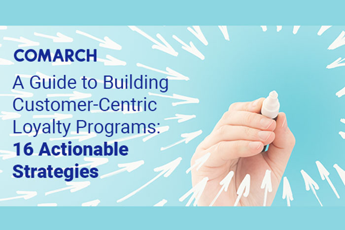 A Guide To Building Customer-Centric Loyalty Programs: 16 Actionable Strategies