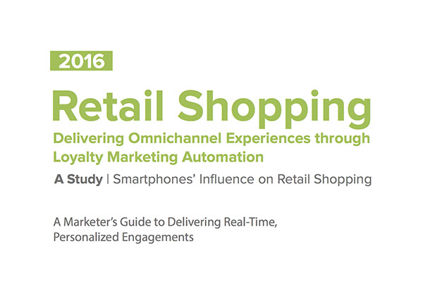 2016 Retail Shopping Study: A Marketer's Guide to Delivering Real-Time, Personalized Engagements
