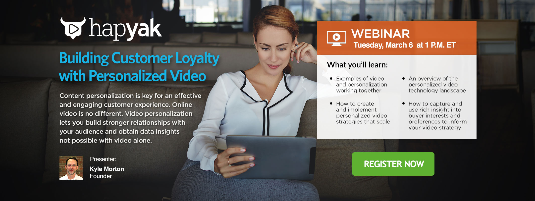 HapYak Webinar on Building Customer Loyalty with Personalized Video